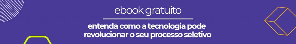 ebook gratuito - entenda como a tecnologia pode revolucionar o seu processo seletivo