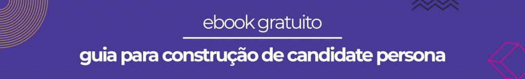 ebook gratuito: guia para construção de candidate persona