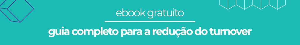 ebook gratuito: guia completo para a redução do turnover